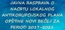 Javna rasprava o nacrtu Lokalnog antikorupcijskog plana opštine Novi Bečej za period 2017-2021.