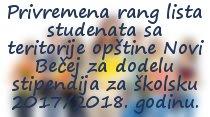 Privremena rang lista studenata sa teritorije opštine Novi Bečej za dodelu stipendija za školsku 2017/2018. godinu.